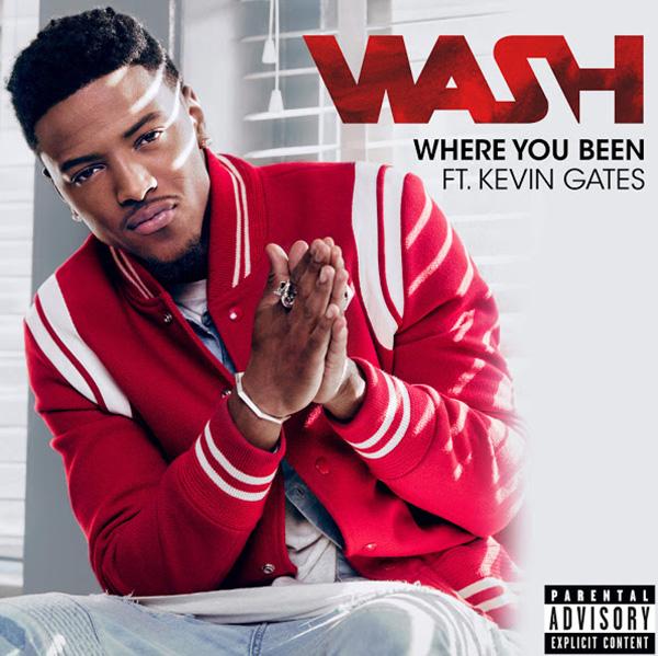 Wash – Where You Been ft. Kevin Gates Lyrics