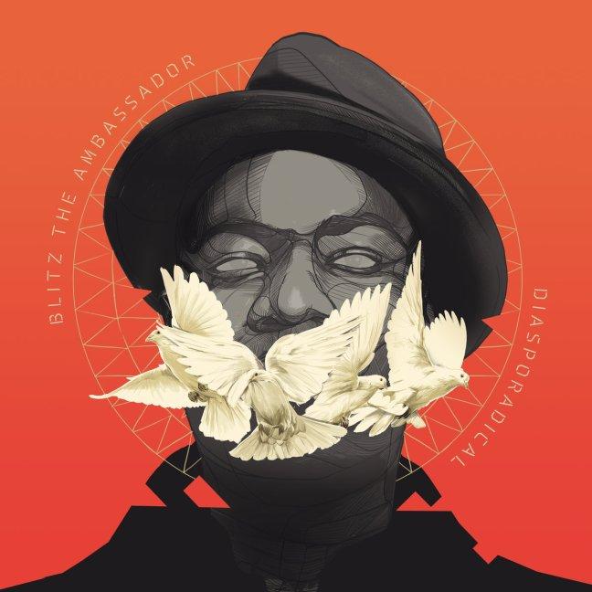 Blitz The Ambassador – Diasporadical (Album Lyrics)