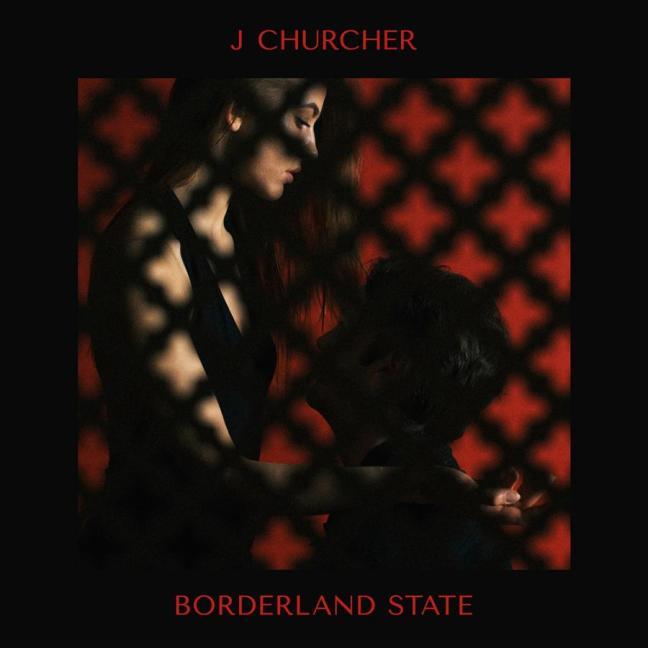 J Churcher – Borderland State Album Lyrics