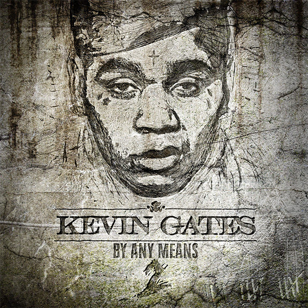 Kevin Gates -  By Any Means 2 Lyrics