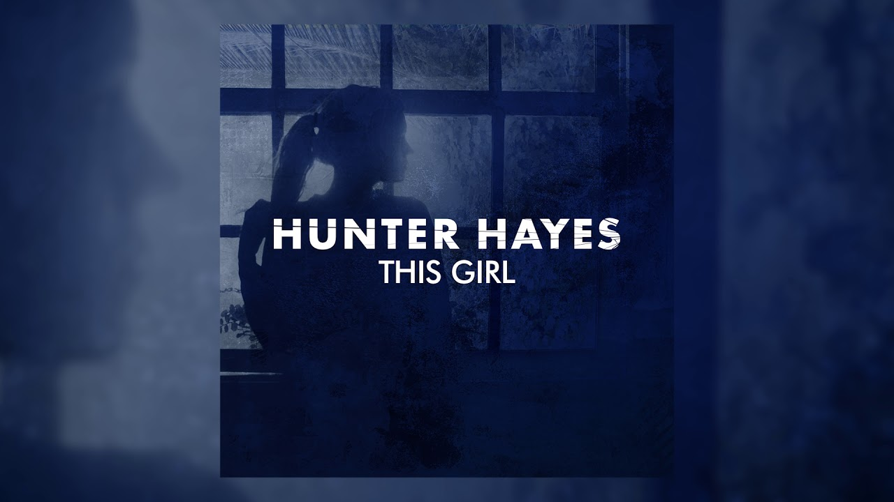 Hunter Hayes – This Girl Lyrics
