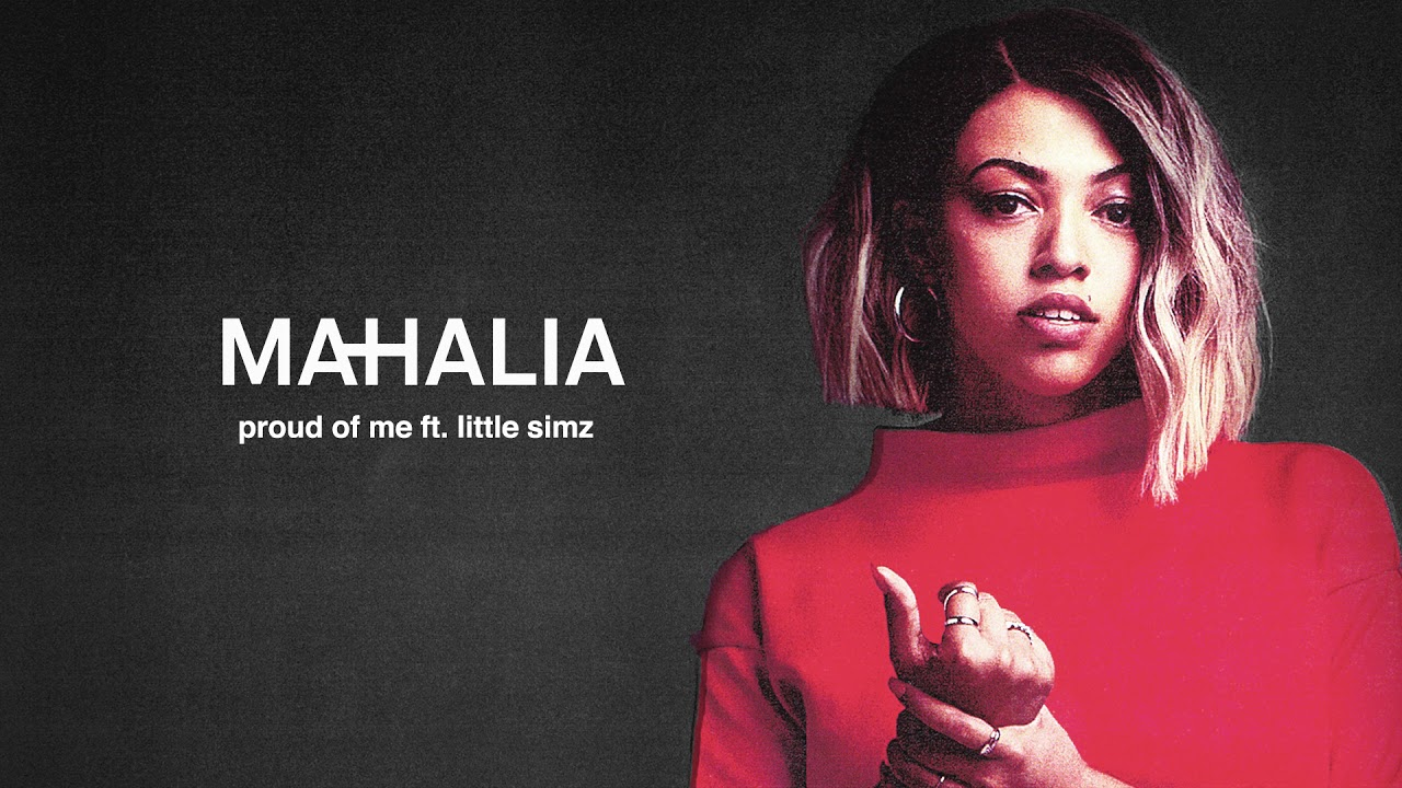 Mahalia – Proud of Me Lyrics