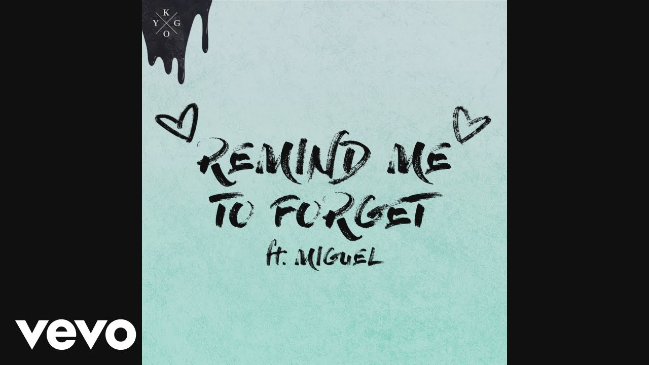 Kygo – Remind Me to Forget Lyrics