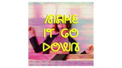 Make It Go Down Lyrics
