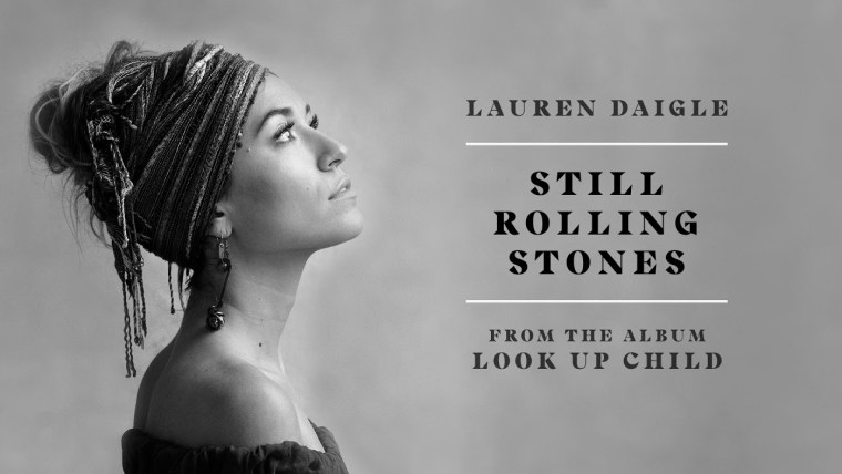 Lauren Daigle – Still Rolling Stones Lyrics