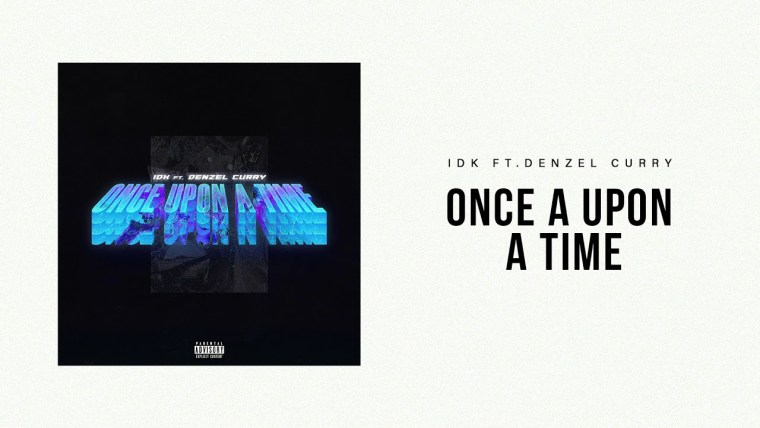IDK – Once Upon A Time (Freestyle) Lyrics