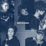 Why Don't We – BIG PLANS Lyrics