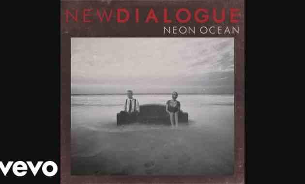 New Dialogue - Neon Ocean Lyrics