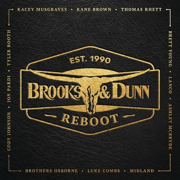 Brooks & Dunn - Reboot (Album Lyrics)
