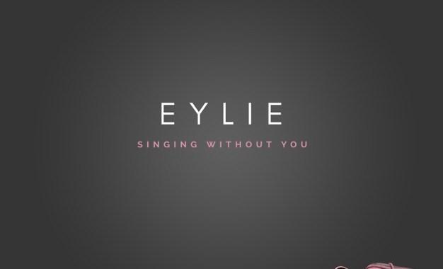 Eylie – Singing Without You Lyrics