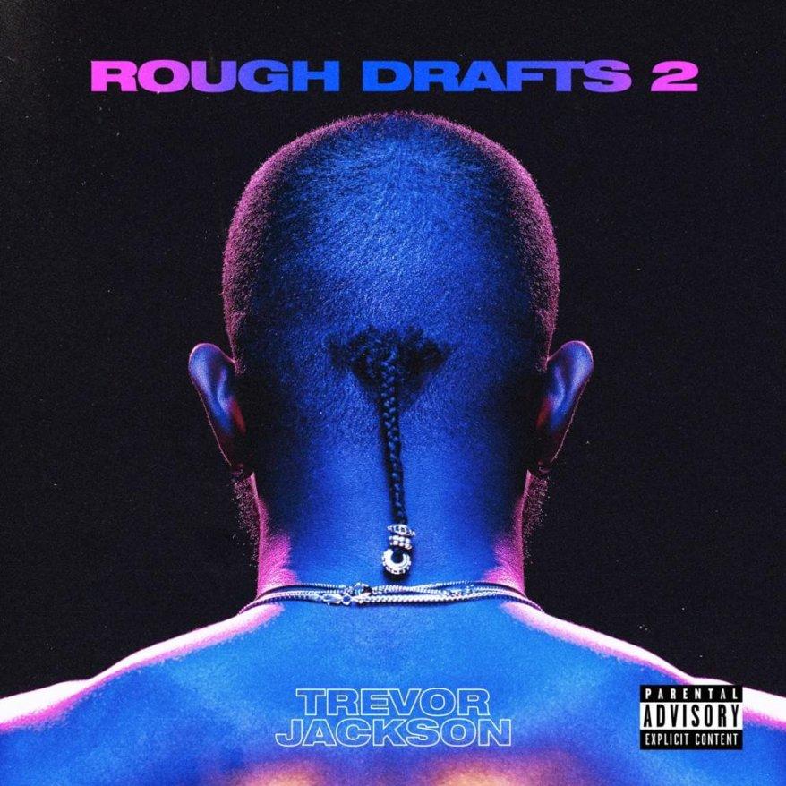 Trevor Jackson - Rough Drafts, Pt. 2