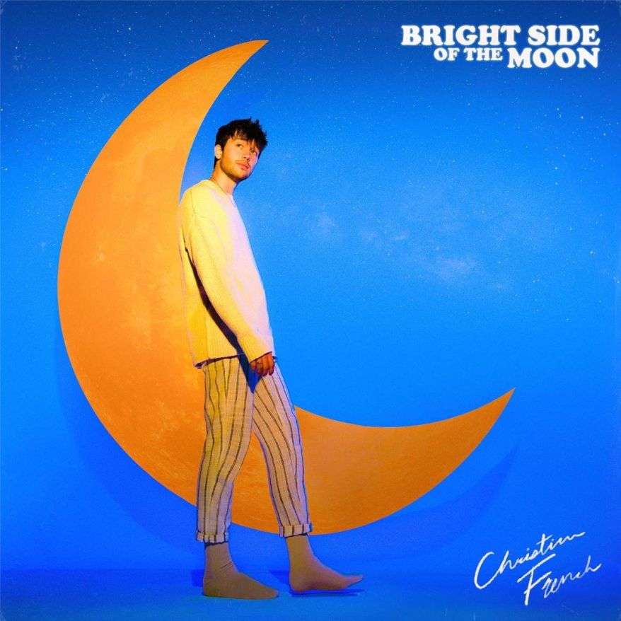 Christian French - Bright Side Of The Moon (EP Lyrics)