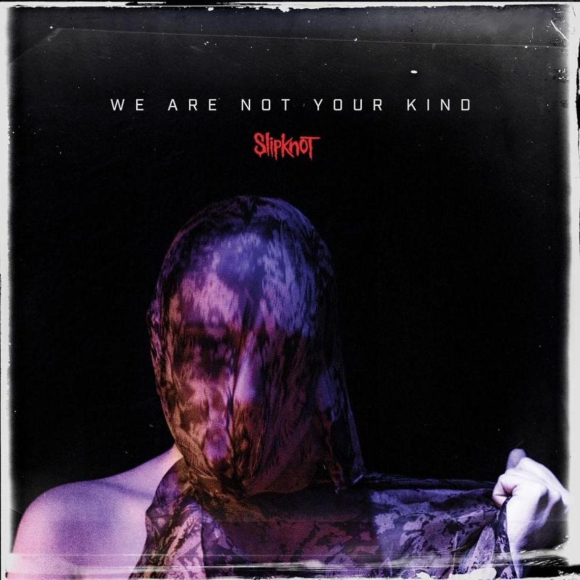 Slipknot – We Are Not Your Kind (Album Lyrics)