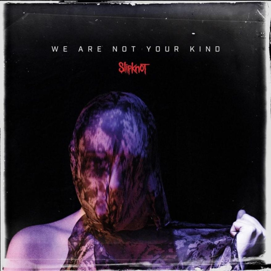 Slipknot – We Are Not Your Kind (Album Lyrics)