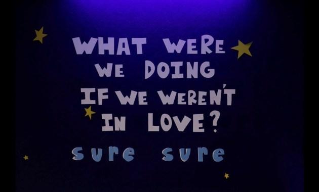 Sure Sure - What Were We Doing If We Weren't In Love Lyrics