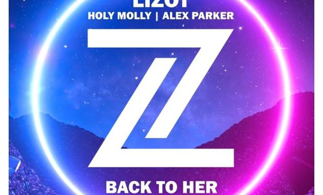 LIZOT & Holy Molly & Alex Parker - Back To Her Lyrics