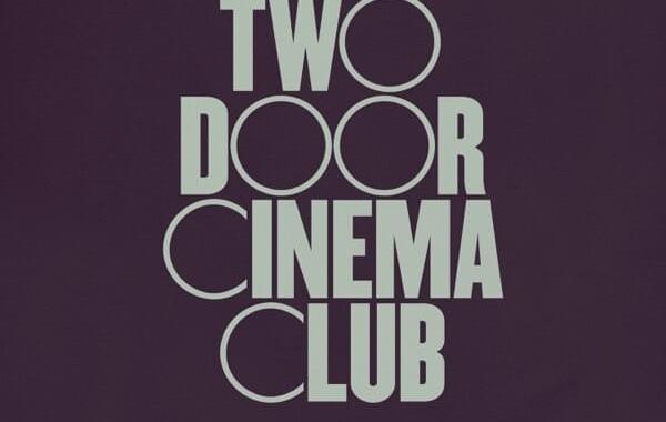 Two Door Cinema Club - Not In This Town Lyrics