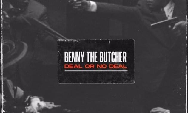Benny The Butcher - Deal Or No Deal Lyrics