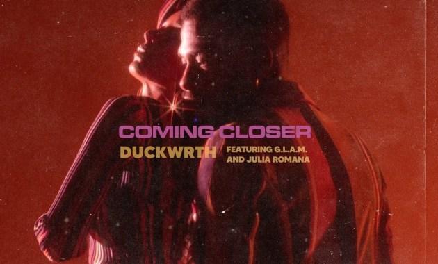 Duckwrth - Coming Closer Lyrics