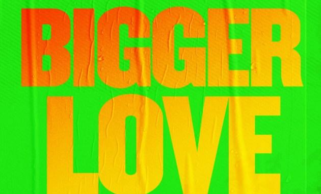 John Legend - Bigger Love (Remix) Lyrics