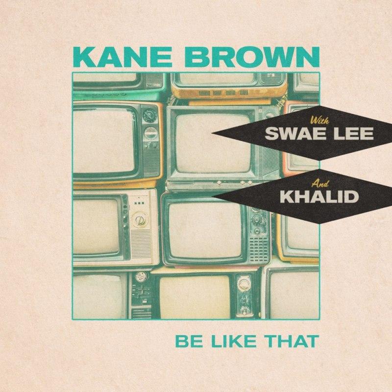 Kane Brown - Be Like That Lyrics