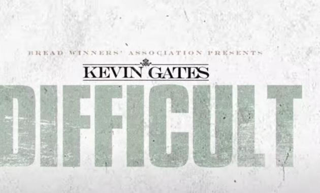 Kevin Gates - Difficult Lyrics