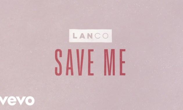 LANCO - Save Me Lyrics