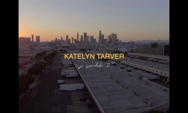 Katelyn Tarver - So Would I Lyrics