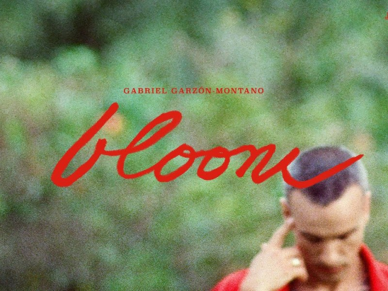 Gabriel Garzón-Montano - Bloom Lyrics