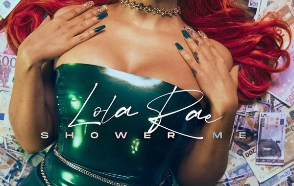Lola Rae - Shower Me Lyrics