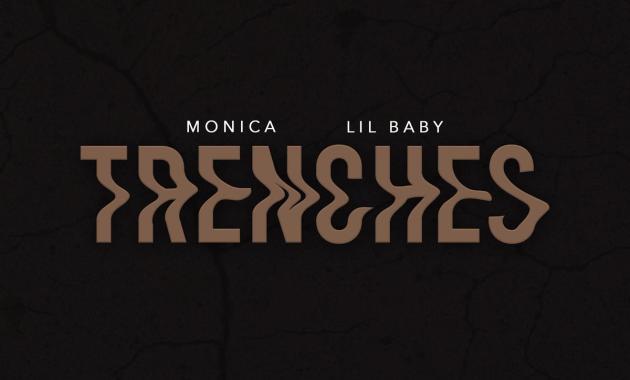 Monica & Lil Baby - Trenches Lyrics
