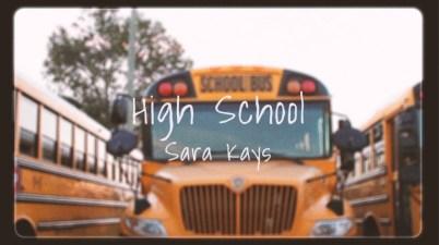 Sara Kays - High School Lyrics