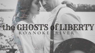 The Ghosts of Liberty - Roanoke River Lyrics