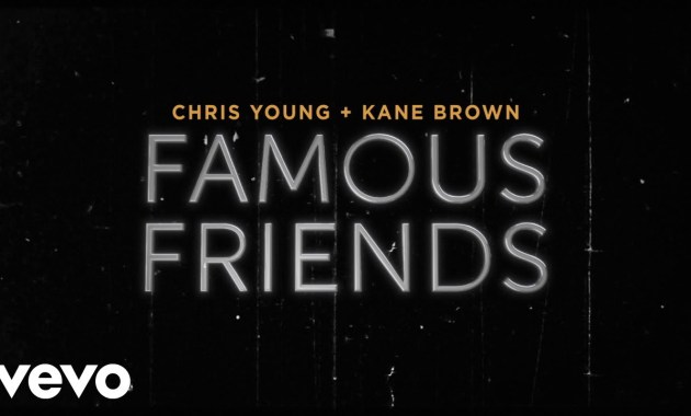 Chris Young - Famous Friends Lyrics