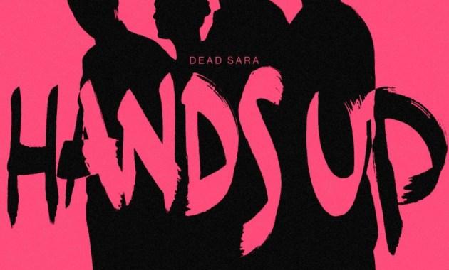 Dead Sara - Hands Up Lyrics