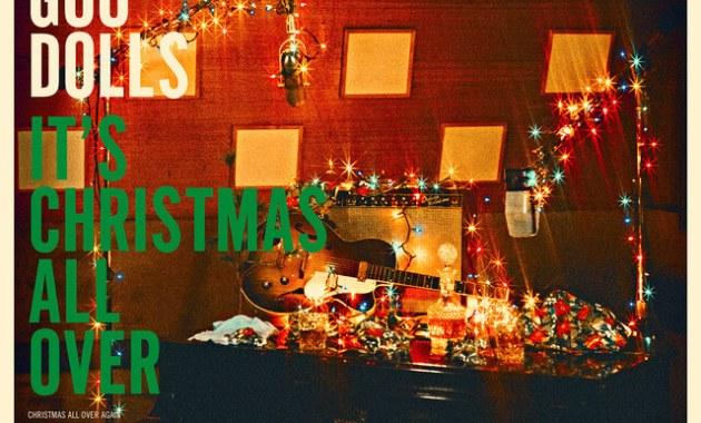 Goo Goo Dolls - Christmas All Over Again Lyrics