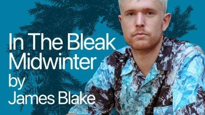 James Blake - In The Bleak Midwinter Lyrics