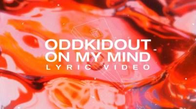 OddKidOut - ON MY MIND Lyrics