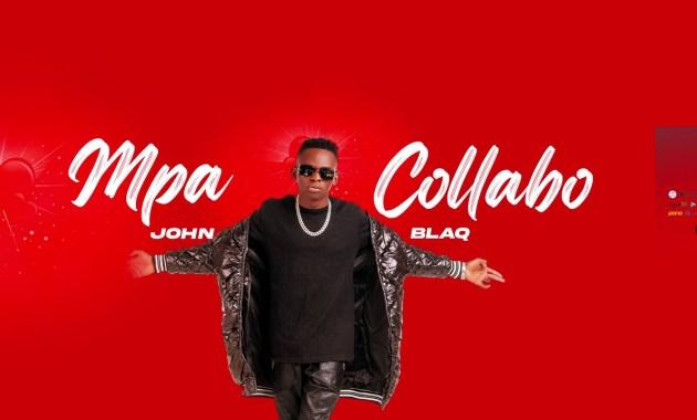 John Blaq - Mpa Collabo Lyrics