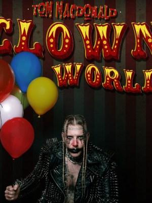 Tom MacDonald - Clown World Lyrics
