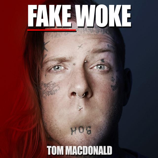 Tom MacDonald - Fake Woke Lyrics