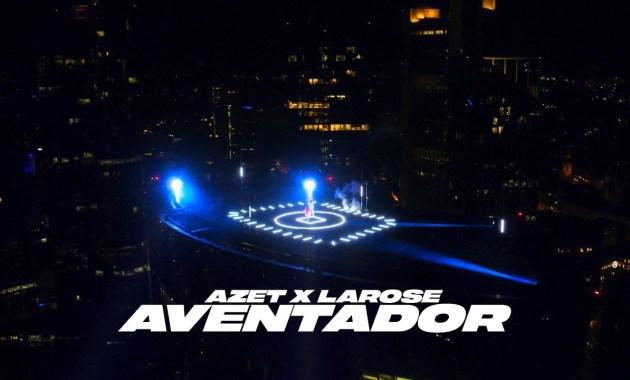 AZET X LAROSE - AVENTADOR Lyrics