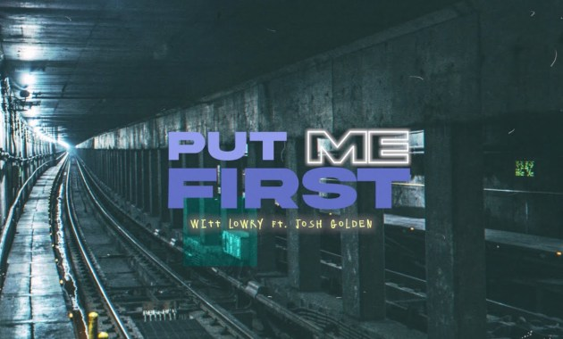 Witt Lowry - Put Me First Lyrics