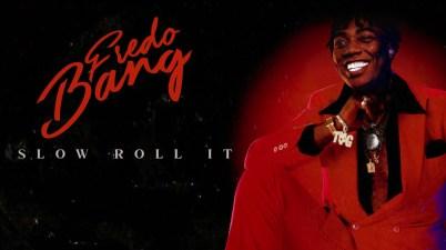 Fredo Bang - Slow Roll It Lyrics