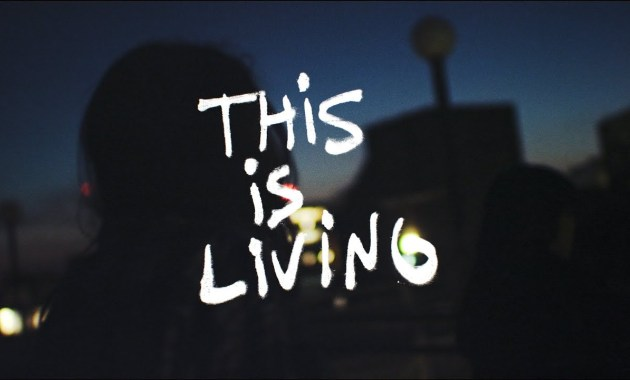 Hillsong Young & Free - This Is Living Lyrics