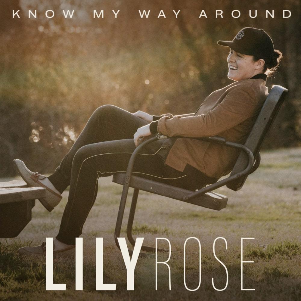 Lily Rose - Know My Way Around Lyrics