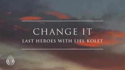 Last Heroes - Change It Lyrics