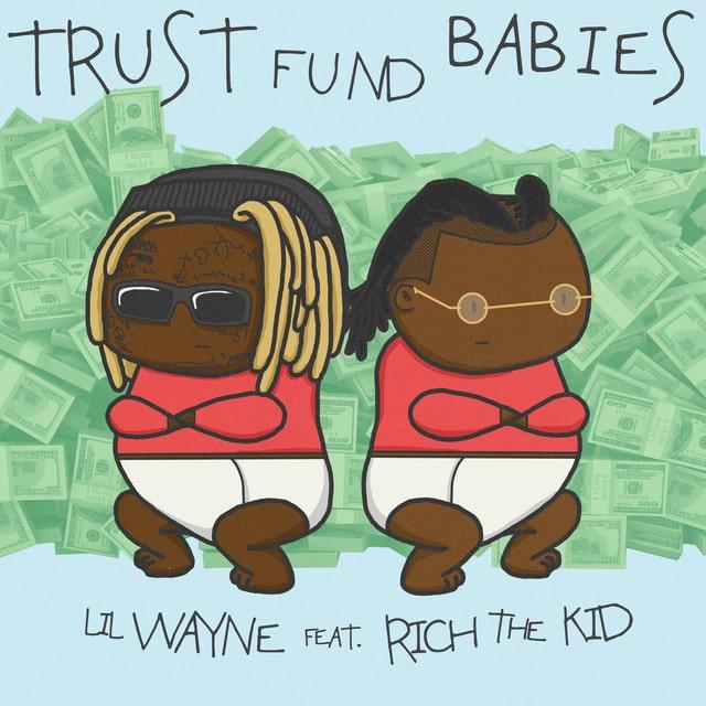 Lil Wayne & Rich The Kid - Trust Fund Lyrics