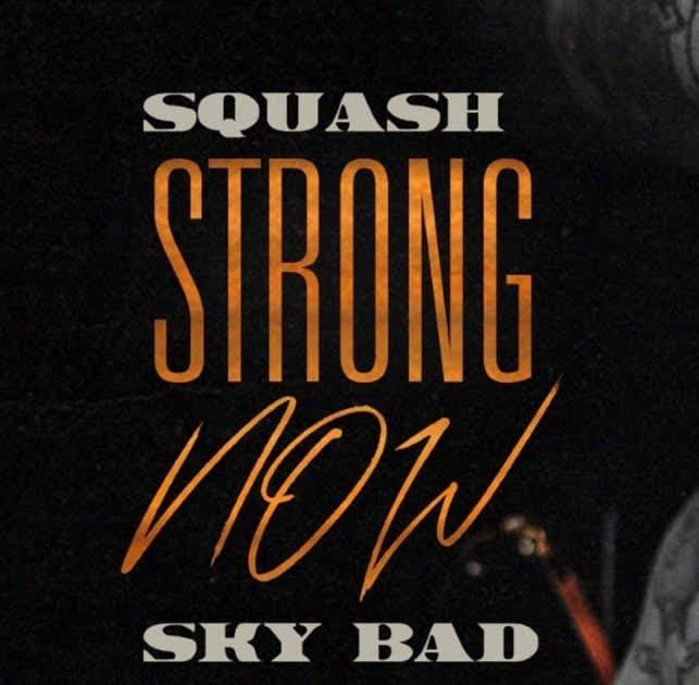 Squash-–-Strong-Now--Lyrics