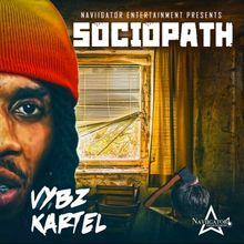 Sociopath Lyrics by Vybz Kartel